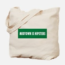Midtown is Hipsters Tote Bag