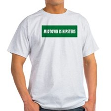 Midtown is Hipsters T-Shirt