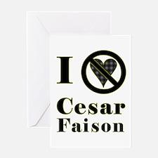 I Hate Cesar Faison Greeting Card