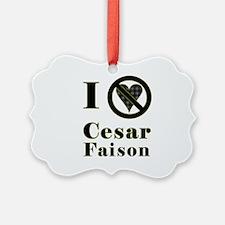 I Hate Cesar Faison Ornament