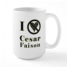 I Hate Cesar Faison Mug