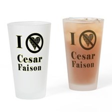 I Hate Cesar Faison Drinking Glass