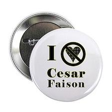 """I Hate Cesar Faison 2.25"""" Button"""