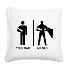 your dad, my dad (baby) Square Canvas Pillow