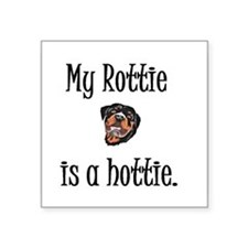 My Rottie is a hottie. Sticker