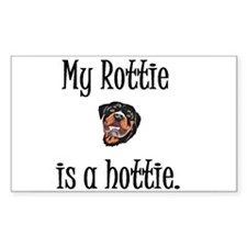 My Rottie is a hottie. Decal