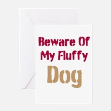 Beware Of My Fluffy Dog Greeting Card