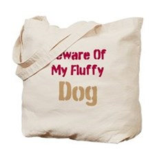 Beware Of My Fluffy Dog Tote Bag