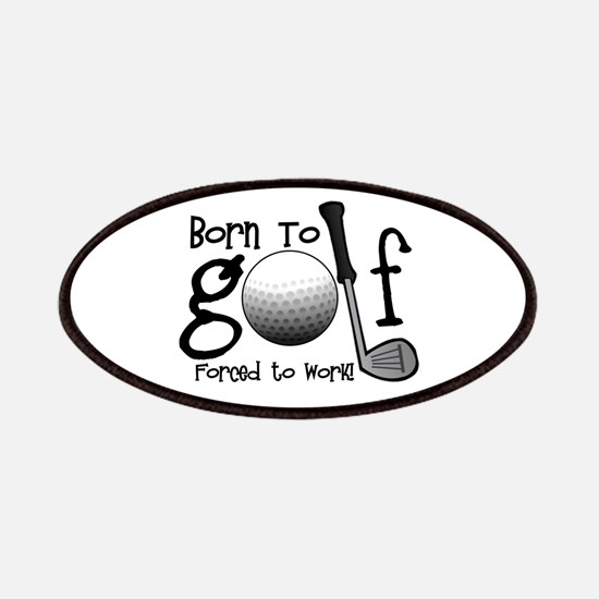 Born to Golf, Forced to Work Patches