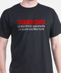 Armed with Equations of Math Destruction T-Shirt