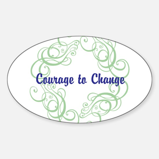 Courage to Change Bumper Stickers