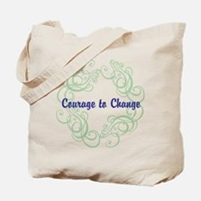 Courage to Change Tote Bag