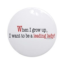 ... a leading lady! Ornament (Round)