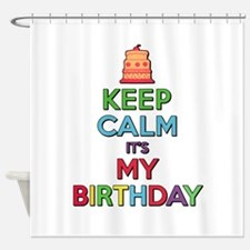 Keep Calm Its My Birthday Shower Curtain