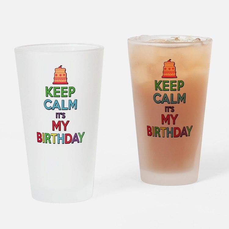 Keep Calm Its My Birthday Drinking Glass