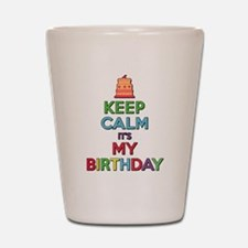 Keep Calm Its My Birthday Shot Glass