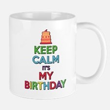 Keep Calm Its My Birthday Mug
