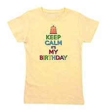 Keep Calm Its My Birthday Girl's Tee
