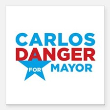 "Carlos Danger for Mayor Square Car Magnet 3"" x 3"""