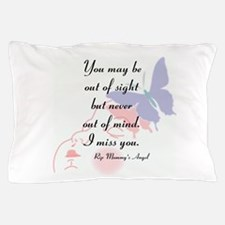 Never Out Of Mind Pillow Case