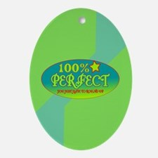 100% Perfect Ornament (Oval)