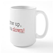 ... a clown Mug