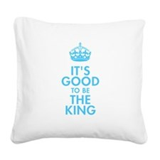 It's Good to be the King Royal Baby Blue Design Sq