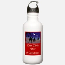 Keep Christ OUT of Christmas! Water Bottle