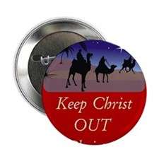 "Keep Christ OUT of Christmas! 2.25"" Button"