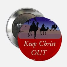 """Keep Christ OUT of Christmas! 2.25"""" Button"""