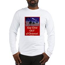 Keep Christ OUT of Christmas! Long Sleeve T-Shirt