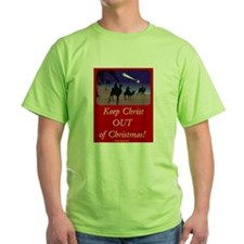 Keep Christ OUT of Christmas! T-Shirt