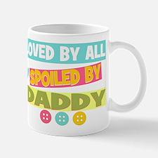 Spoiled By Daddy Mug