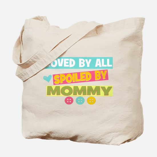 Spoiled by Mommy Tote Bag