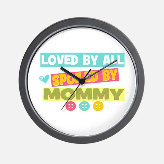 Spoiled by Mommy Wall Clock