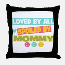 Spoiled by Mommy Throw Pillow