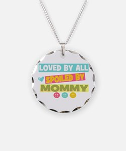 Spoiled by Mommy Necklace