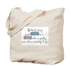 Behind every great child is a mom... Tote Bag