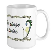 He Who Sings Prays Twice Mug