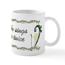 He Who Sings Prays Twice Small Mugs