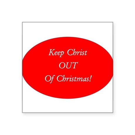 Keep Christ OUT of Christmas! - red oval Sticker