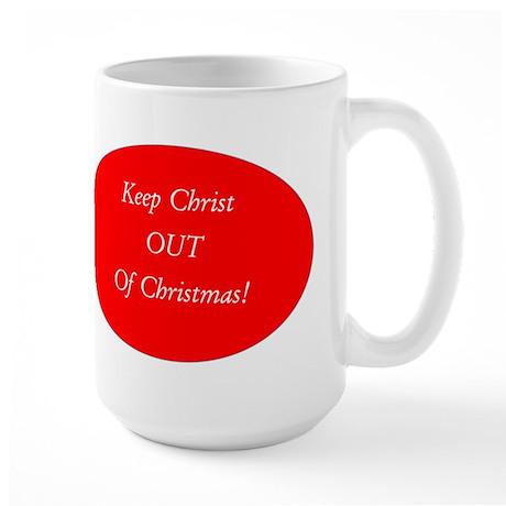 Keep Christ OUT of Christmas! - red oval Mug