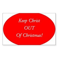 Keep Christ OUT of Christmas! - red oval Decal