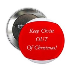"""Keep Christ OUT of Christmas! - red oval 2.25"""" But"""