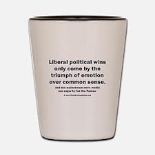 No Sense Liberals Shot Glass