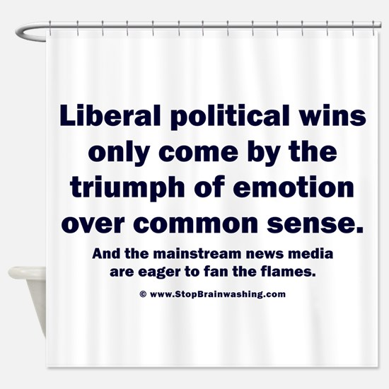 No Sense Liberals Shower Curtain
