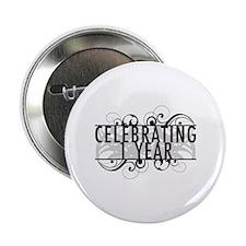 "Celebrating 1 Year 2.25"" Button"