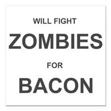 """Zombies for Bacon Square Car Magnet 3"""" x 3"""""""