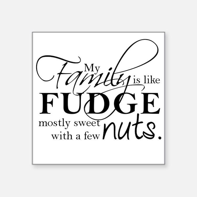 My family is like fudge... Sticker