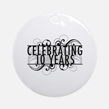 Celebrating 10 Years Ornament (Round)